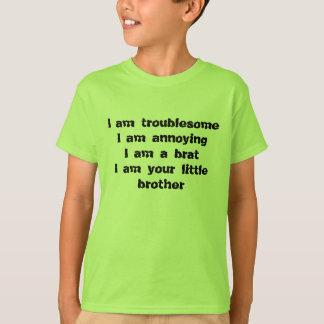 Camisetas incômodo, irritando, um pirralho de um irmão mais