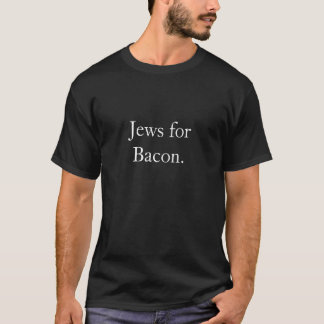 Camisetas Judeus para o bacon