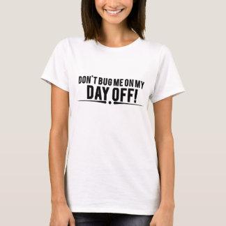 Camisetas Não me desinsete em meu dia livre