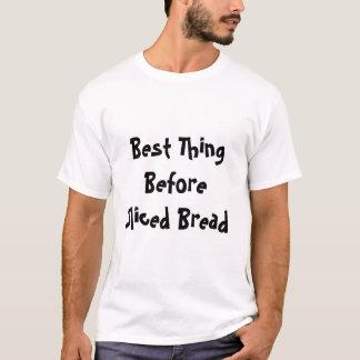 Camisetas O melhor Thine antes do pão cortado