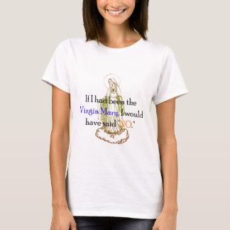 Camisetas Se eu tinha sido a Virgem Maria