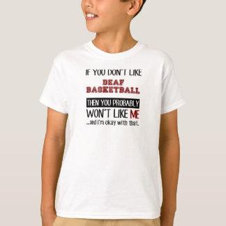 Camisetas Se você não gosta do basquetebol surdo legal
