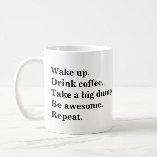 Caneca De Café Acorde. Beba o café. Tome uma descarga grande.