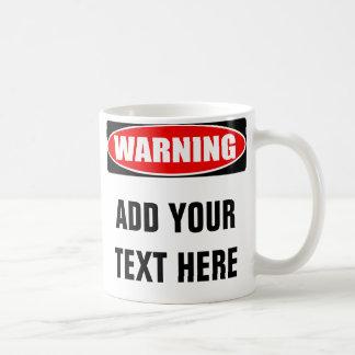 Caneca De Café Adicione seu sinal de aviso personalizado costume