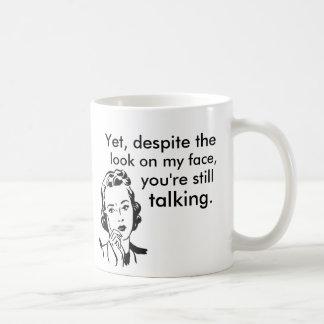 Caneca De Café Apesar do olhar em minha cara você ainda está