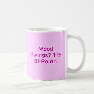 Caneca De Café Balanços de humor? Tentativa bipolar!