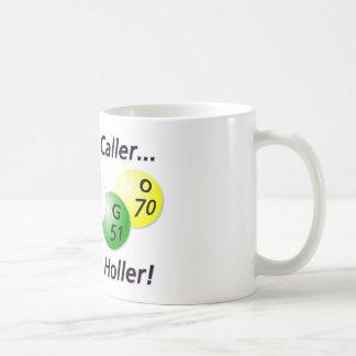 Caneca De Café Bingo! Vindo no chamador, faça-me Holler!