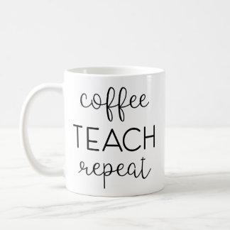 Caneca De Café Café. Ensine. Repita