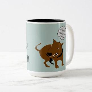 """Caneca De Café Em Dois Tons Cão irritado """"eu dou boas-vindas chefe engraçado"""