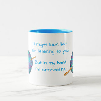 Caneca De Café Em Dois Tons Eu pude olhar como eu lhe estou escutando… crochet