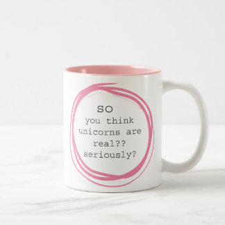 Caneca De Café Em Dois Tons Você pensa que os unicórnios são reais?
