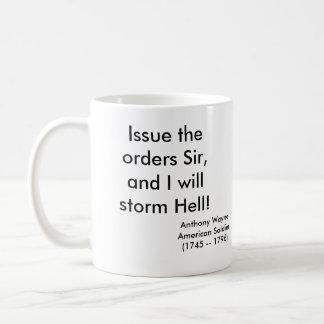 Caneca De Café Emita o senhor das ordens, e eu atacarei o