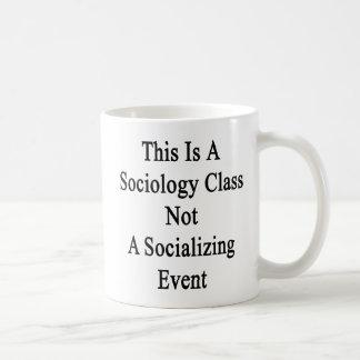 Caneca De Café Esta é uma classe da Sociologia não um evento