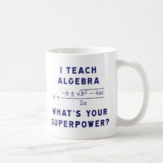 Caneca De Café Eu ensino a álgebra/o que é sua superpotência