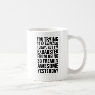 Caneca De Café Eu estou tentando ser hoje impressionante mas eu
