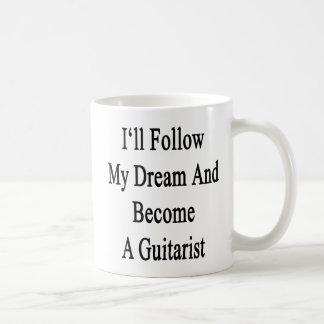 Caneca De Café Eu seguirei meu sonho e transformar-me-ei um