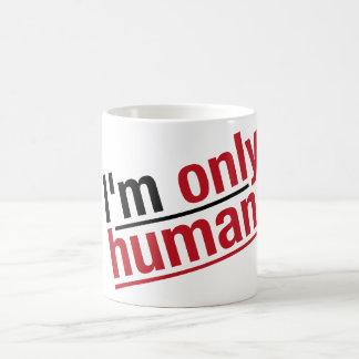 Caneca De Café Eu sou somente humano!