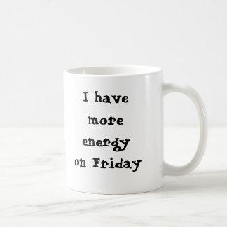 Caneca De Café Eu tenho mais energia em sexta-feira, i sa… -