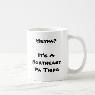 Caneca De Café Heyna?  É uma coisa do nordeste do Pa