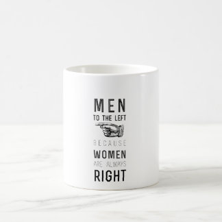 Caneca De Café homens à esquerda porque as mulheres são sempre