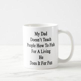 Caneca De Café Meu pai não ensina a pessoas como pescar para um