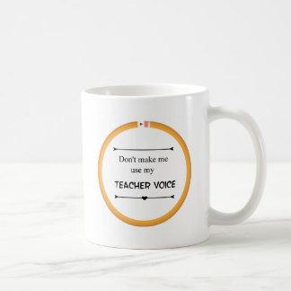 Caneca De Café Não me faça usar minha voz do professor