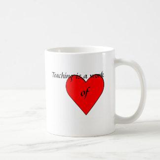 Caneca De Café O ensino é um trabalho do coração