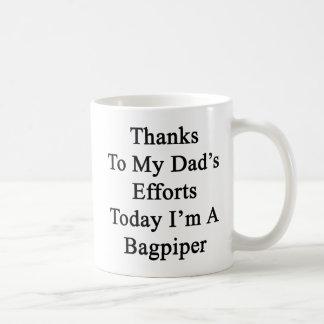 Caneca De Café Obrigados aos esforços do meu pai hoje eu sou um