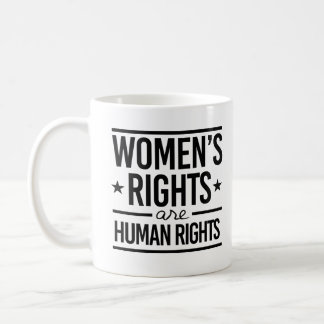 Caneca De Café Os direitos das mulheres são direitos humanos -