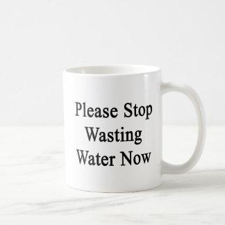 Caneca De Café Pare por favor a água de desperdício agora