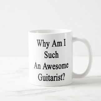 Caneca De Café Por que sou eu um guitarrista tão impressionante?
