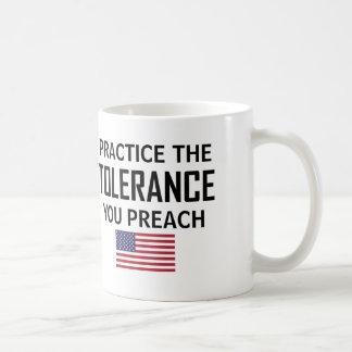 Caneca De Café Pratique a tolerância que você Preach