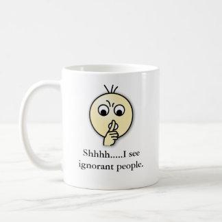 Caneca De Café shhhhh, Shhhh ..... eu ver povos ignorantes