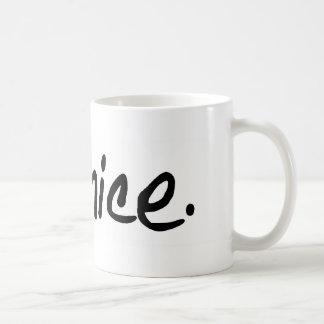 """Caneca De Café Uma seleção completa de """"seja agradável."""" produtos"""