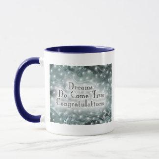 Caneca Os sonhos vêm parabéns verdadeiros
