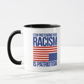 Caneca Pare de fingir seu racismo é patriotismo -