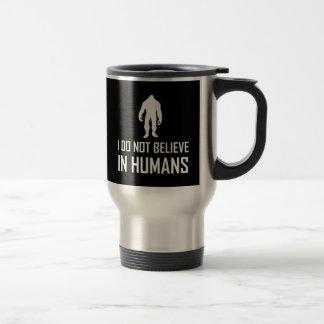 Caneca Térmica Bigfoots não acredita nos seres humanos
