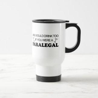 Caneca Térmica Da bebida Paralegal demasiado -