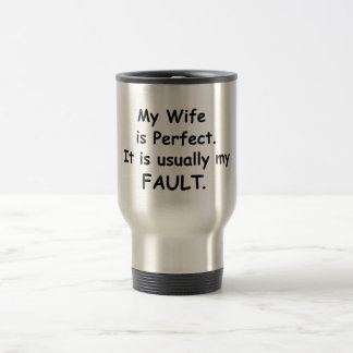 Caneca Térmica Minha esposa é perfeita ele é geralmente minha
