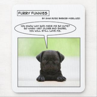 Cão peludo do pug do bebê de Funnies Mouse Pad
