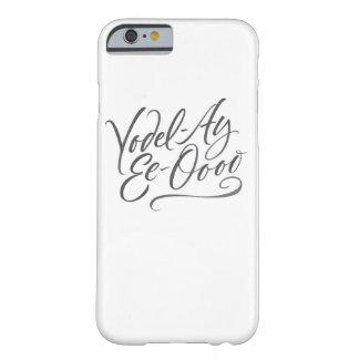 Capa Barely There Para iPhone 6 Rotulação Yodelling da caligrafia