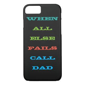 Capa iPhone 8/7 Quando todo o outro falha o pai da chamada gradua