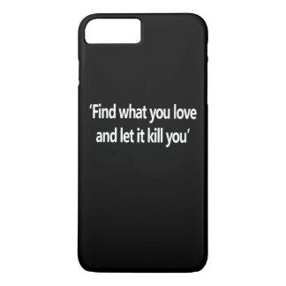 Capa iPhone 8 Plus/7 Plus Encontre o que você o ama e deixa o matar