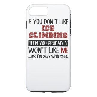 Capa iPhone 8 Plus/7 Plus Se você não gosta da escalada do gelo legal