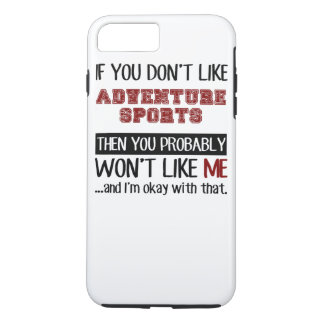Capa iPhone 8 Plus/7 Plus Se você não gosta de esportes da aventura legal