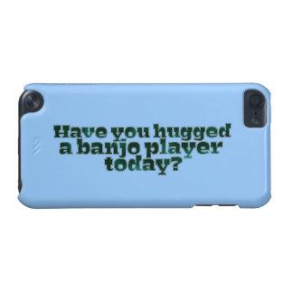 Capa Para iPod Touch 5G Você abraçou um jogador do banjo hoje?