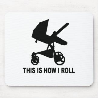 Carrinho de criança de bebê - isto é como eu rolo  mousepad