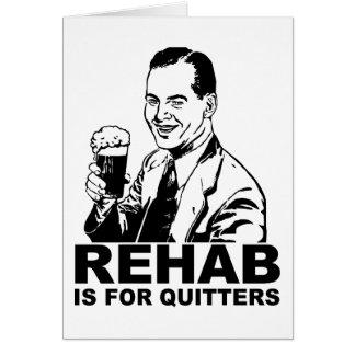 Cartão A reabilitação é para Quitters