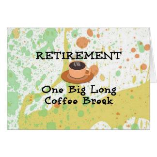 Cartão Aposentadoria - uma ruptura de café longa