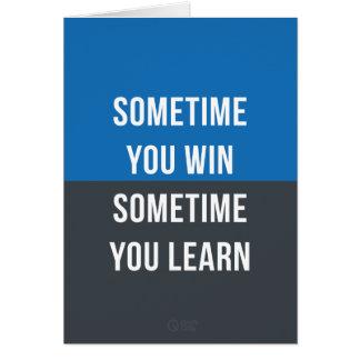 Cartão Às vezes você ganha, às vezes você aprende o